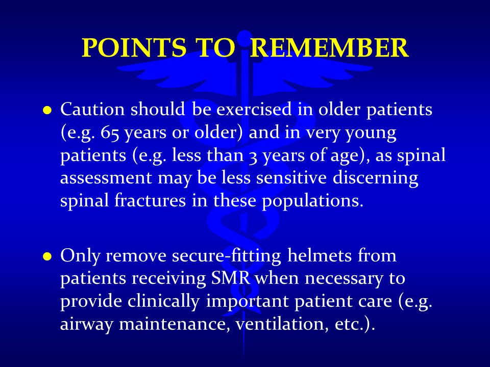 POINTS TO REMEMBER l l Caution should be exercised in older patients (e.g. 65 years or older) and in very young patients (e.g. less than 3 years of ag
