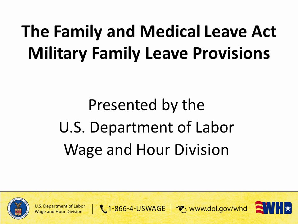 The Family and Medical Leave Act Military Family Leave Provisions Presented by the U.S.