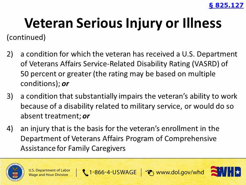 Veteran Serious Injury or Illness (continued) 2)a condition for which the veteran has received a U.S.