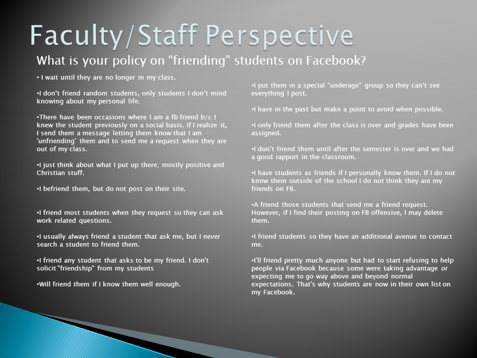 What is your policy on friending students on Facebook.