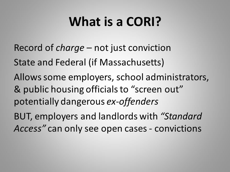 What is a CORI.