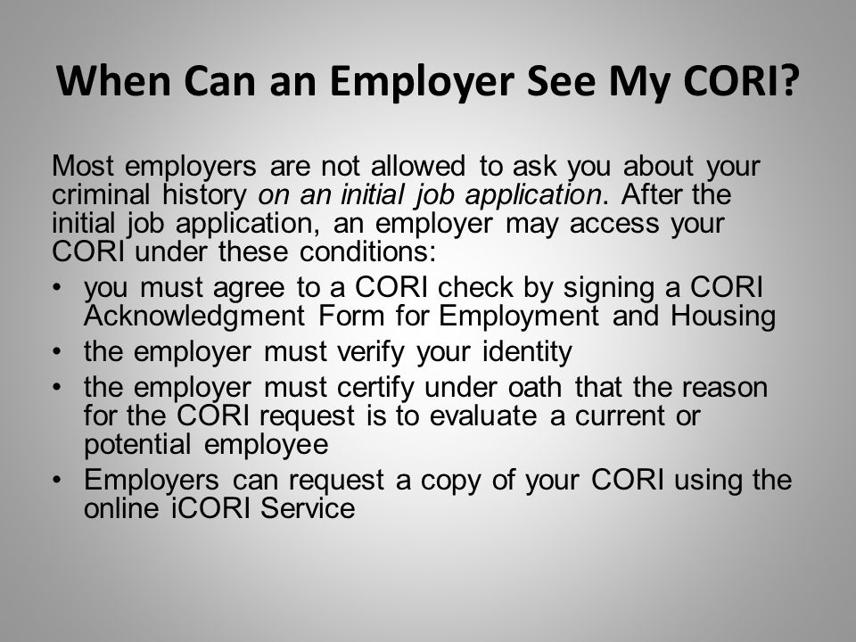 When Can an Employer See My CORI.