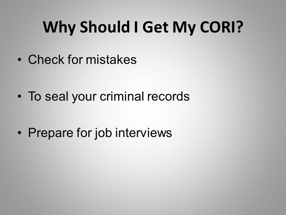 Why Should I Get My CORI.