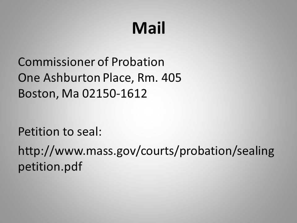 Mail Commissioner of Probation One Ashburton Place, Rm.