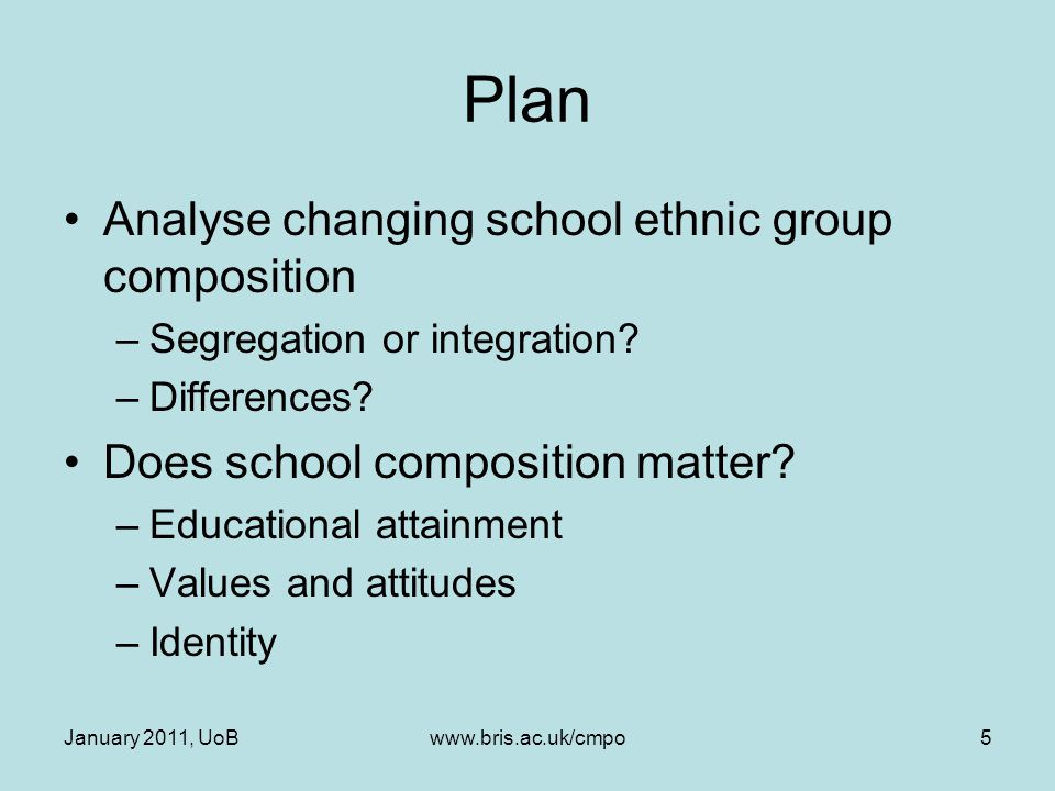 January 2011, UoBwww.bris.ac.uk/cmpo56 Does ethnic segregation in schools have a causal effect on differential school attainment.