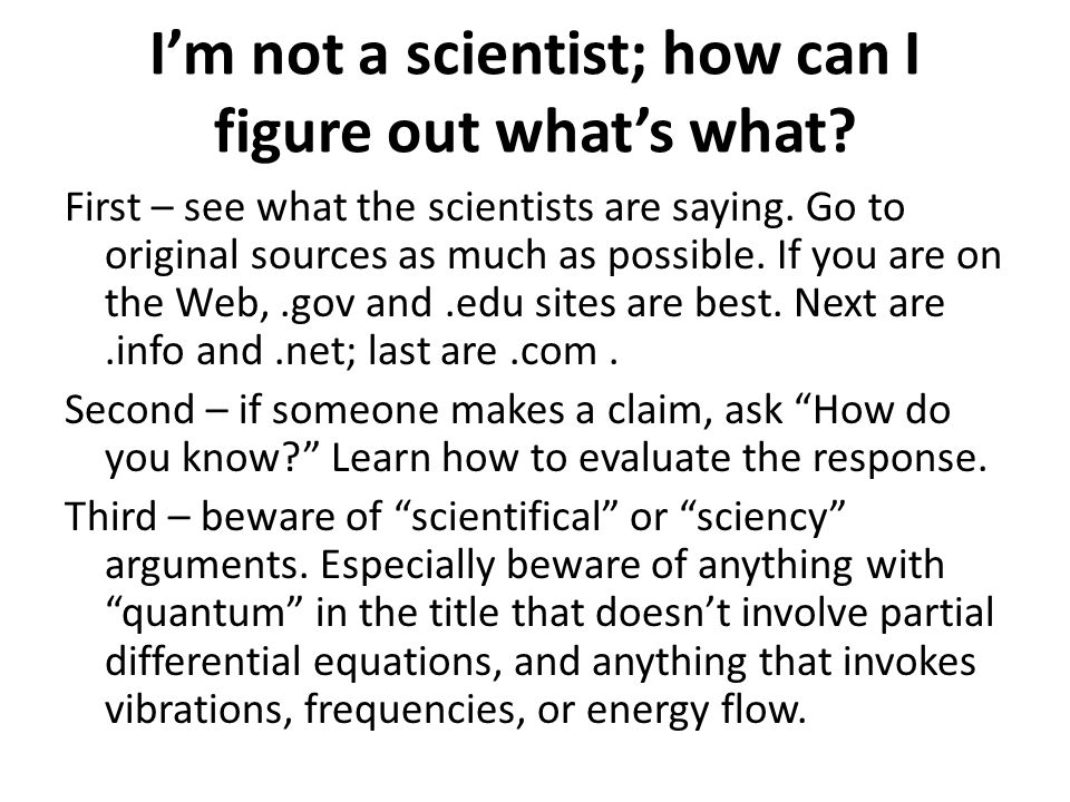 I'm not a scientist; how can I figure out what's what.