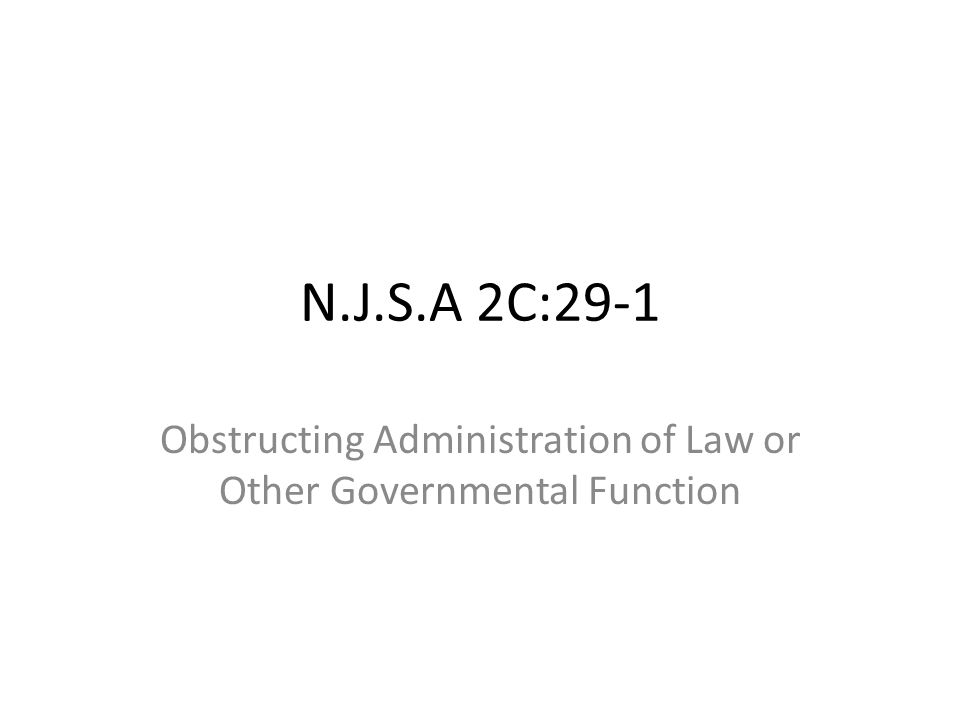 N.J.S.A 2C:29-1 Obstructing Administration of Law or Other Governmental Function