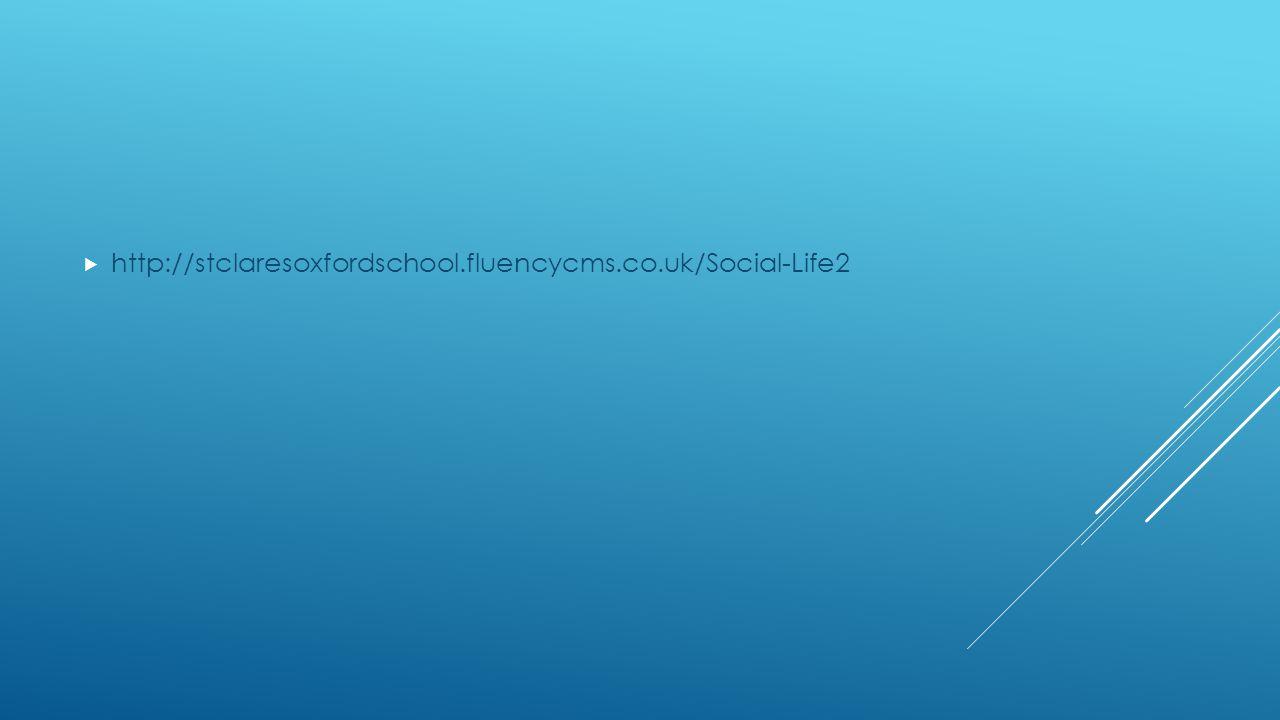  http://stclaresoxfordschool.fluencycms.co.uk/Social-Life2