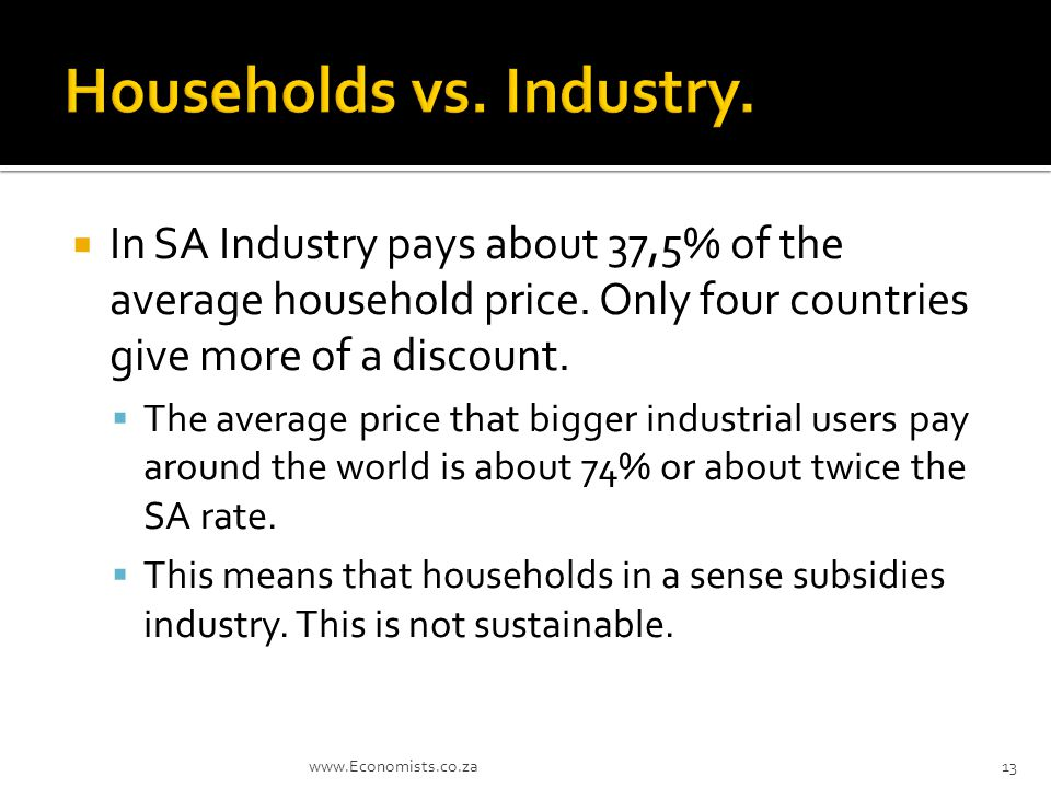  In SA Industry pays about 37,5% of the average household price.