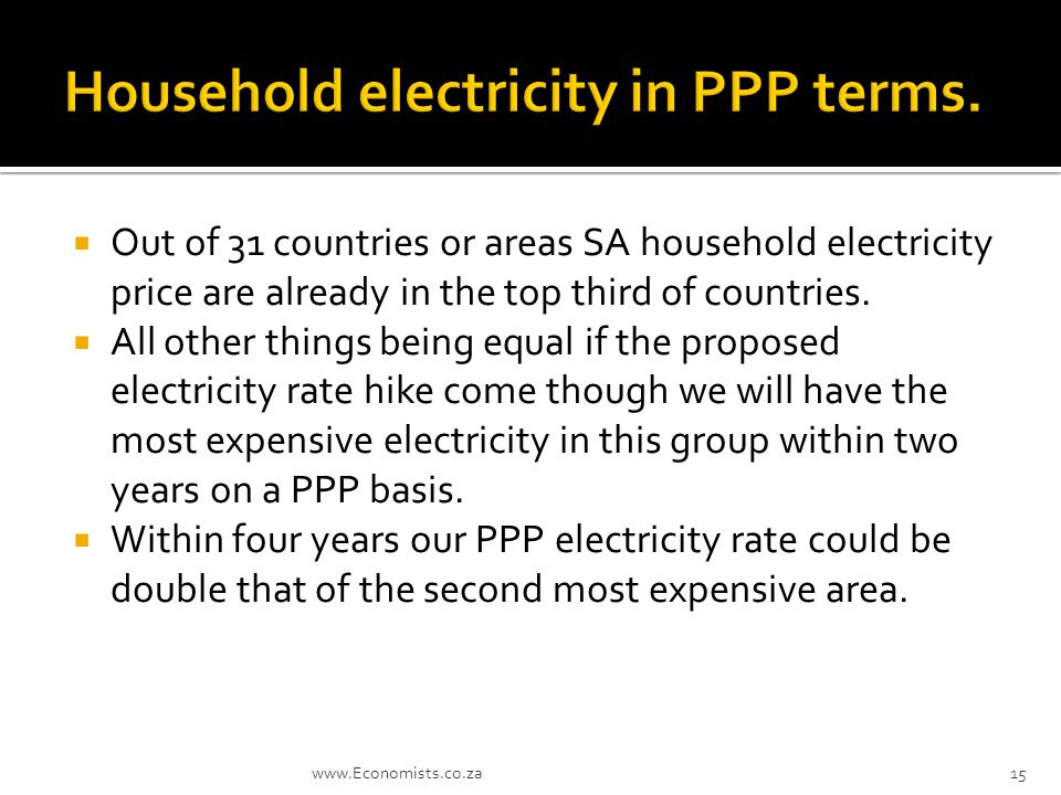 Out of 31 countries or areas SA household electricity price are already in the top third of countries.