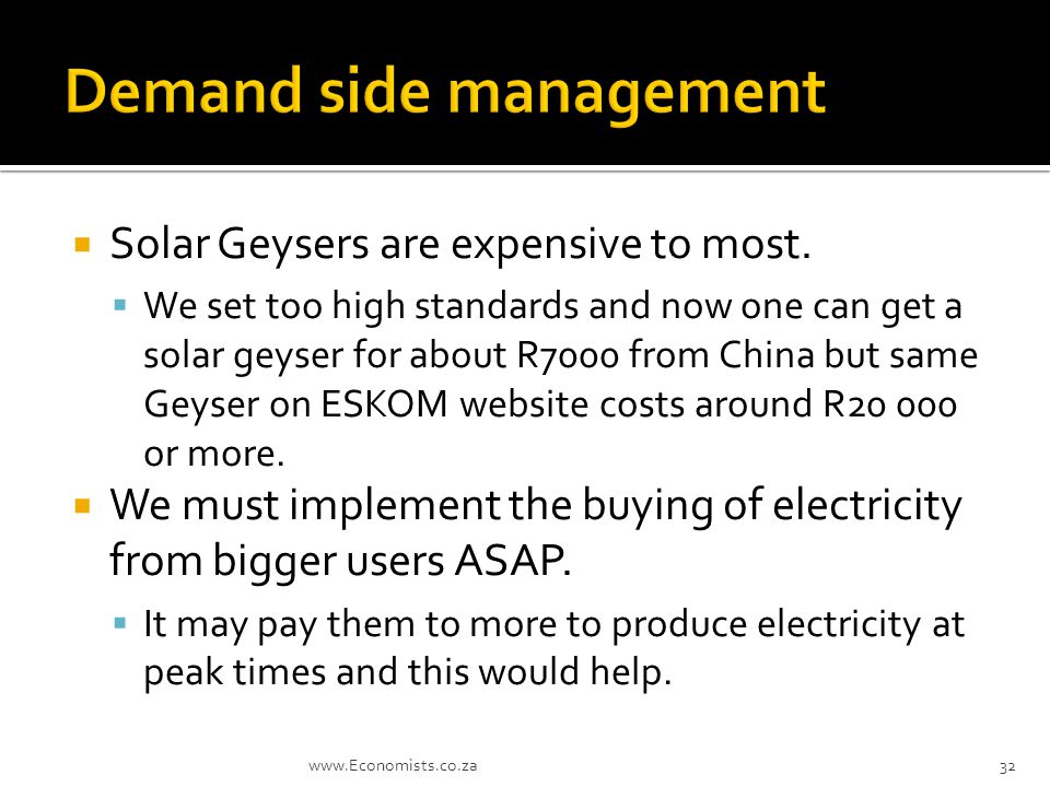  Solar Geysers are expensive to most.