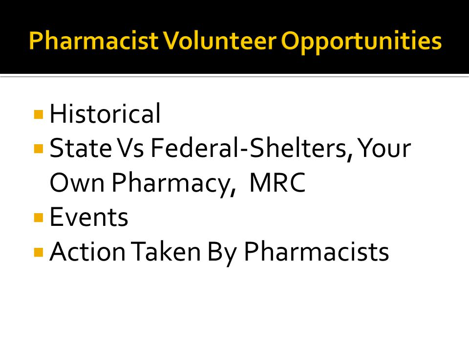  Historical  State Vs Federal-Shelters, Your Own Pharmacy, MRC  Events  Action Taken By Pharmacists