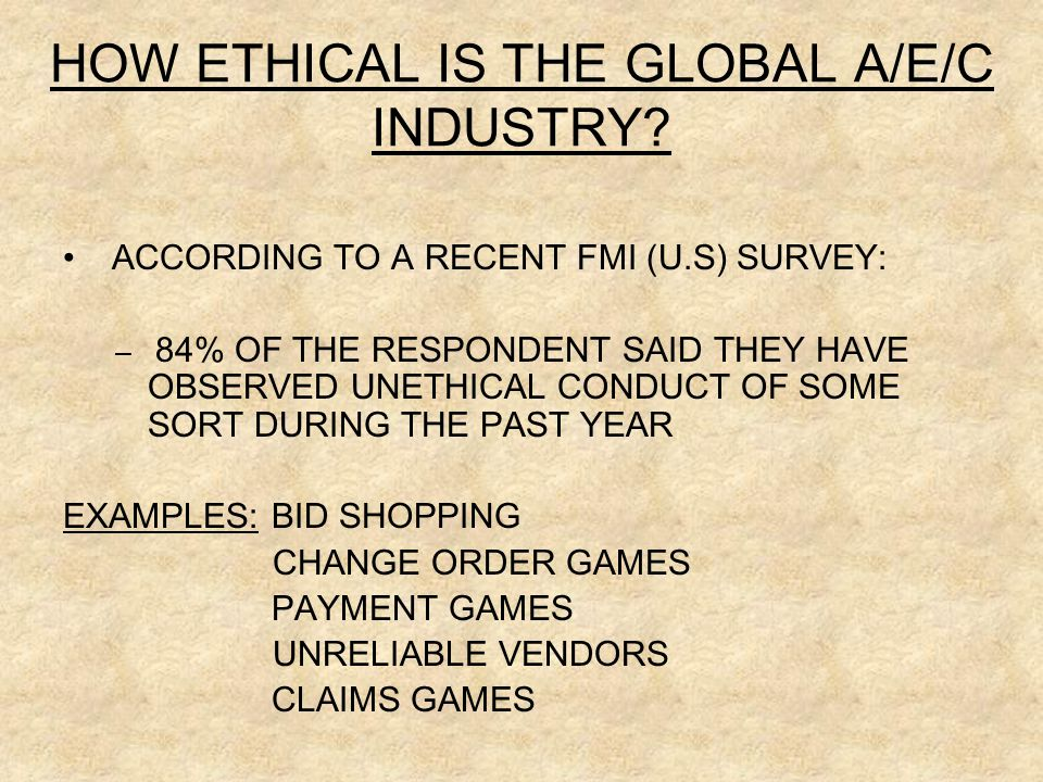 HOW ETHICAL IS THE GLOBAL A/E/C INDUSTRY.