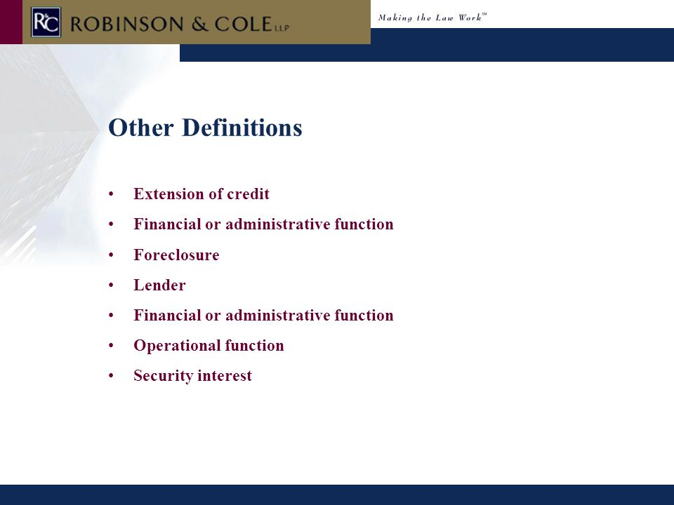 Other Definitions Extension of credit Financial or administrative function Foreclosure Lender Financial or administrative function Operational functio