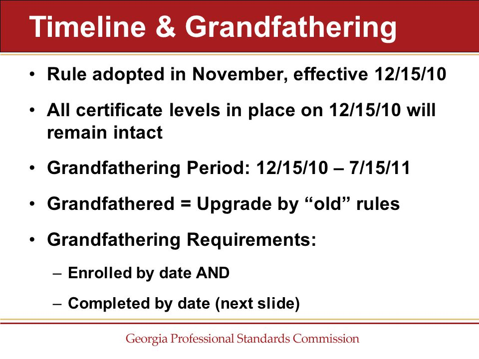 Rule adopted in November, effective 12/15/10 All certificate levels in place on 12/15/10 will remain intact Grandfathering Period: 12/15/10 – 7/15/11