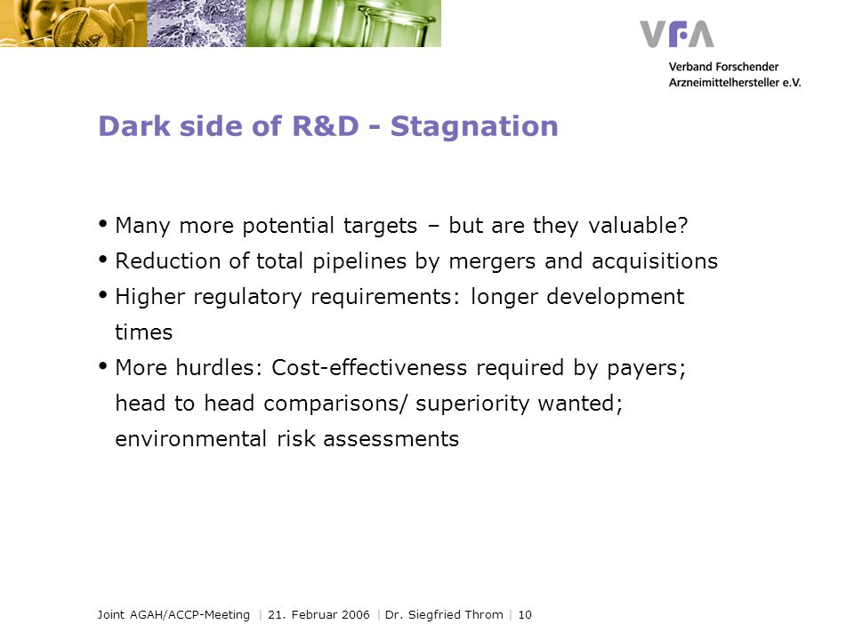 Joint AGAH/ACCP-Meeting | 21. Februar 2006 | Dr. Siegfried Throm | 10 Dark side of R&D - Stagnation Many more potential targets – but are they valuabl