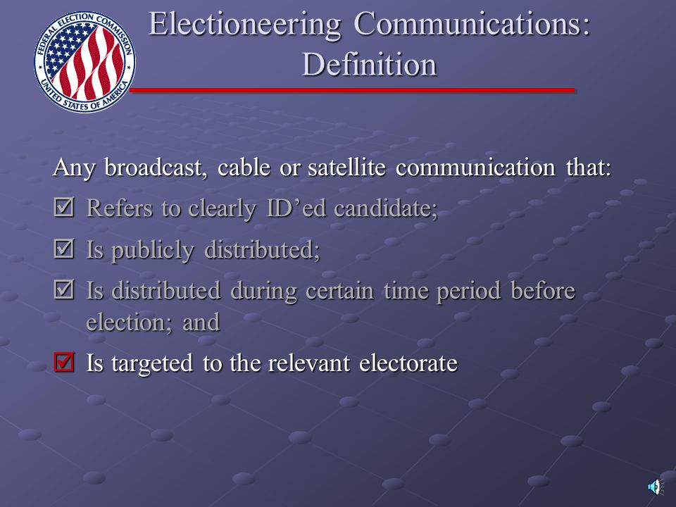  Proximity to Election:  Transmitted within 60 days prior to a general election or 30 days prior to a primary election  Includes elections where ca