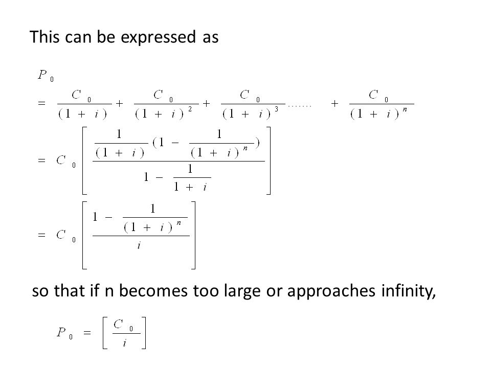 This can be expressed as so that if n becomes too large or approaches infinity,