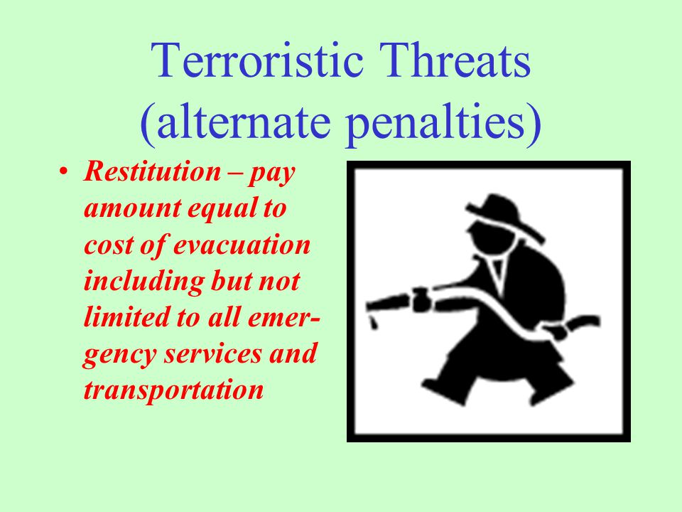 Terroristic Threats: 2706 Communicates a direct or indirect threat to: 1.