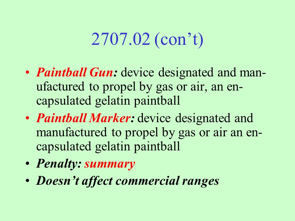 2707.02: Paintball Guns and Markers Unlawful to carry in vehicle unless: 1.
