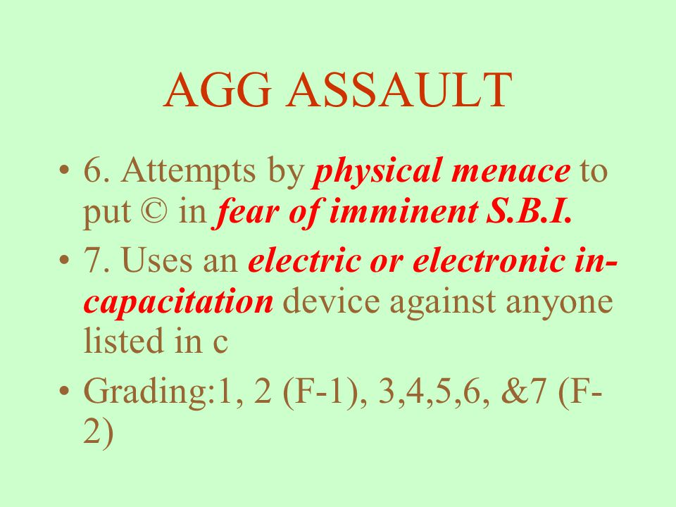 AGG ASSAULT B.I. to © 4. Attempts to cause or I.