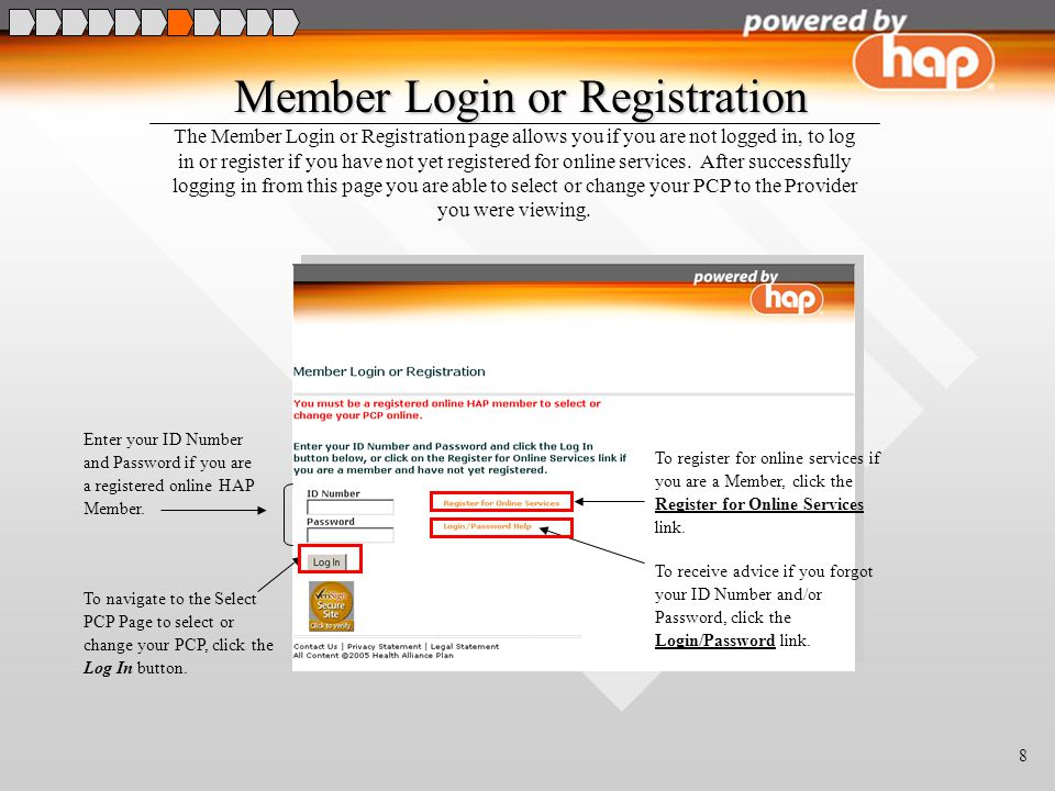 8 Member Login or Registration Member Login or Registration The Member Login or Registration page allows you if you are not logged in, to log in or register if you have not yet registered for online services.