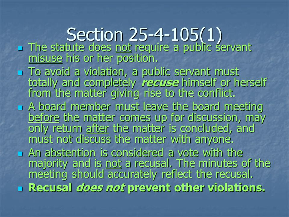 Section 25-4-105(1) The statute does not require a public servant misuse his or her position.