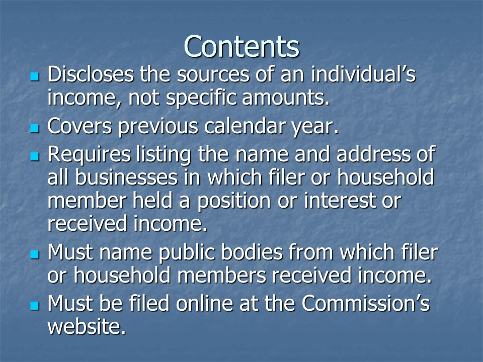Contents Discloses the sources of an individual's income, not specific amounts.