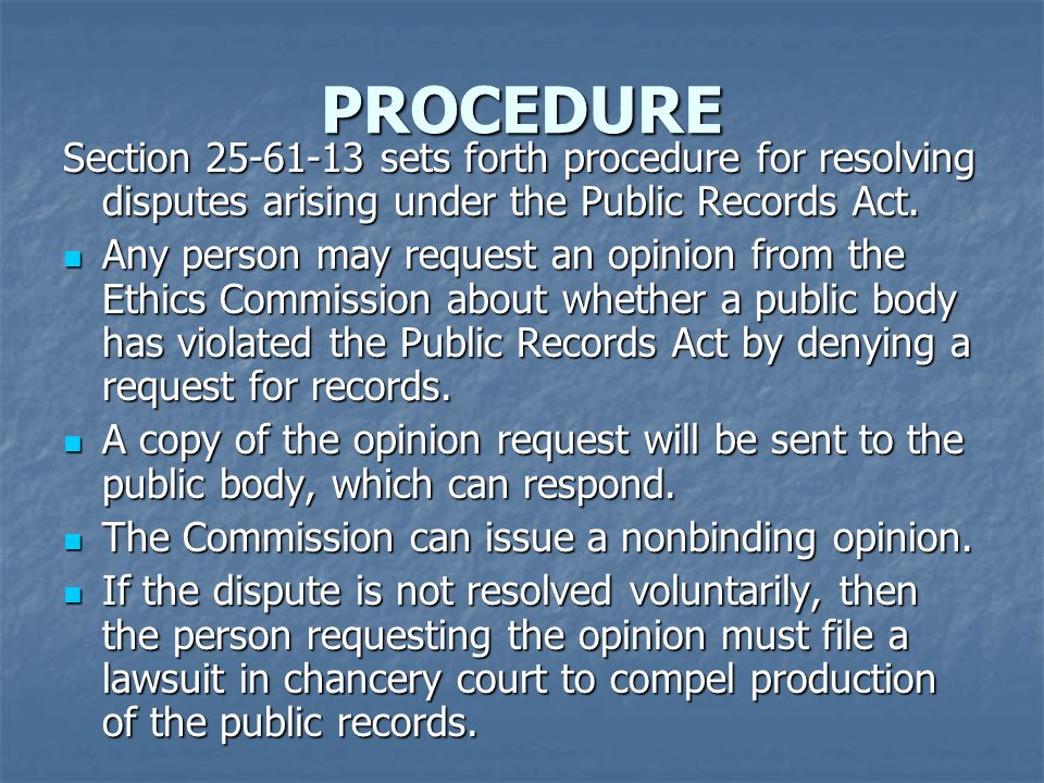 PROCEDURE Section 25-61-13 sets forth procedure for resolving disputes arising under the Public Records Act.
