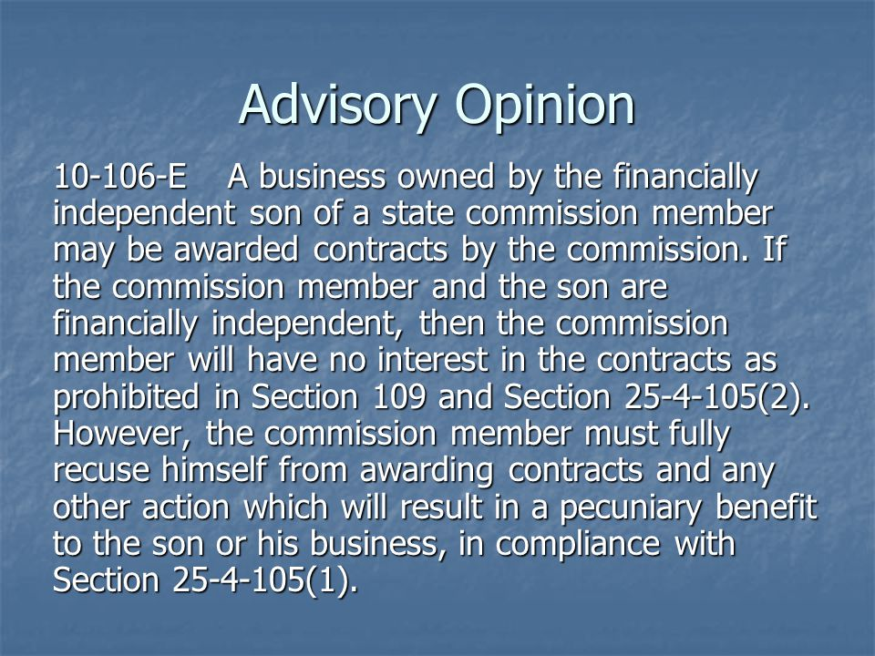 Advisory Opinion 10-106-EA business owned by the financially independent son of a state commission member may be awarded contracts by the commission.