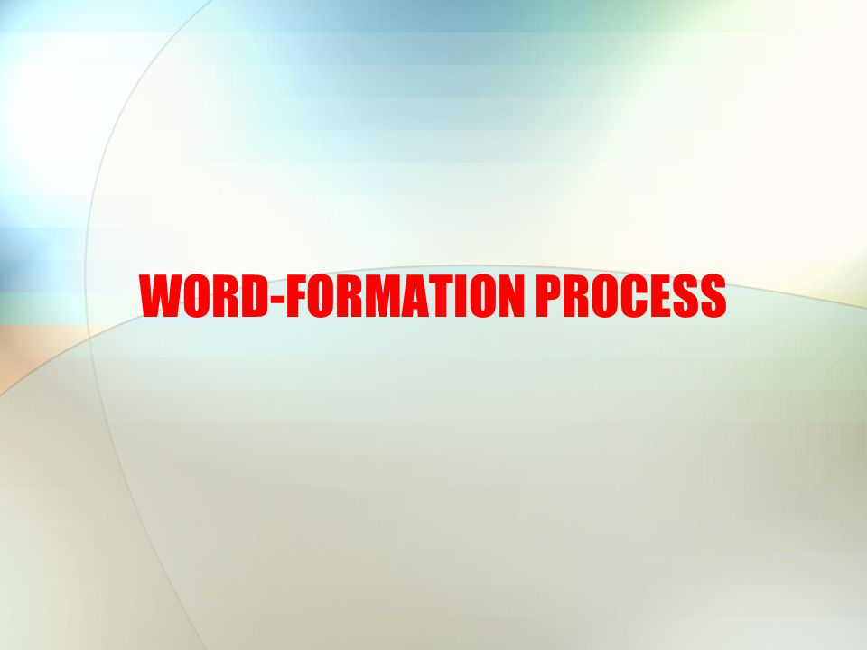 Previous Chapter: Discussion of how words are structured In order to discuss it, already existed words are studied.
