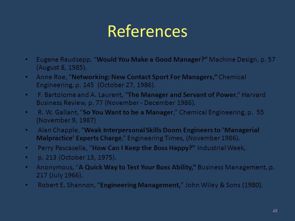 """References Eugene Raudsepp, """"Would You Make a Good Manager?"""" Machine Design, p. 57 (August 8, 1985). Anne Roe, """"Networking: New Contact Sport For Mana"""