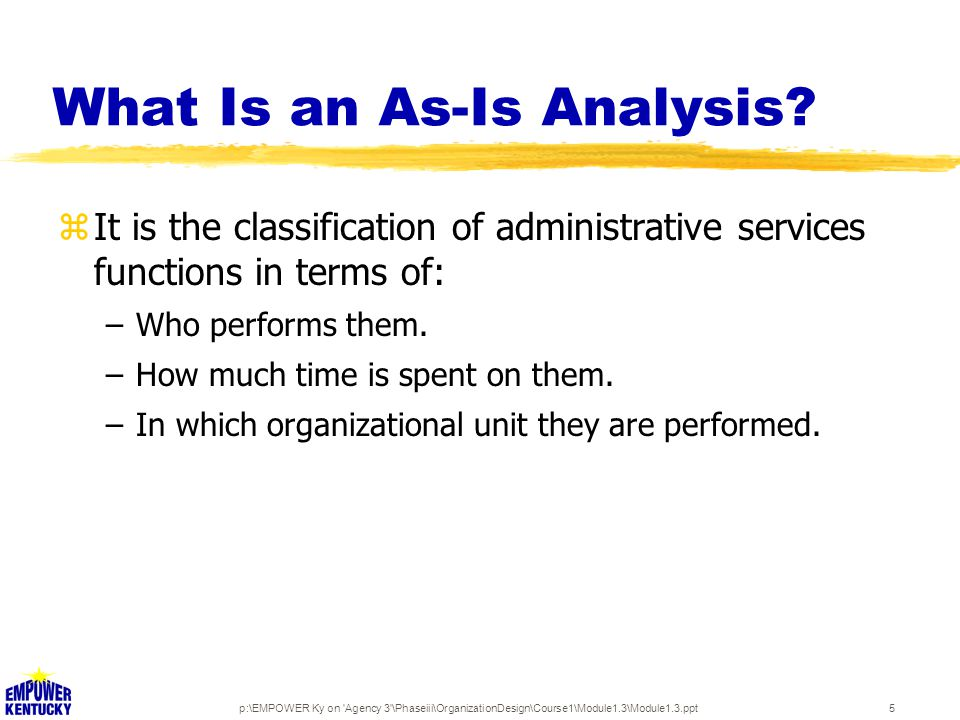 p:\EMPOWER Ky on 'Agency 3'\Phaseiii\OrganizationDesign\Course1\Module1.3\Module1.3.ppt5 zIt is the classification of administrative services function