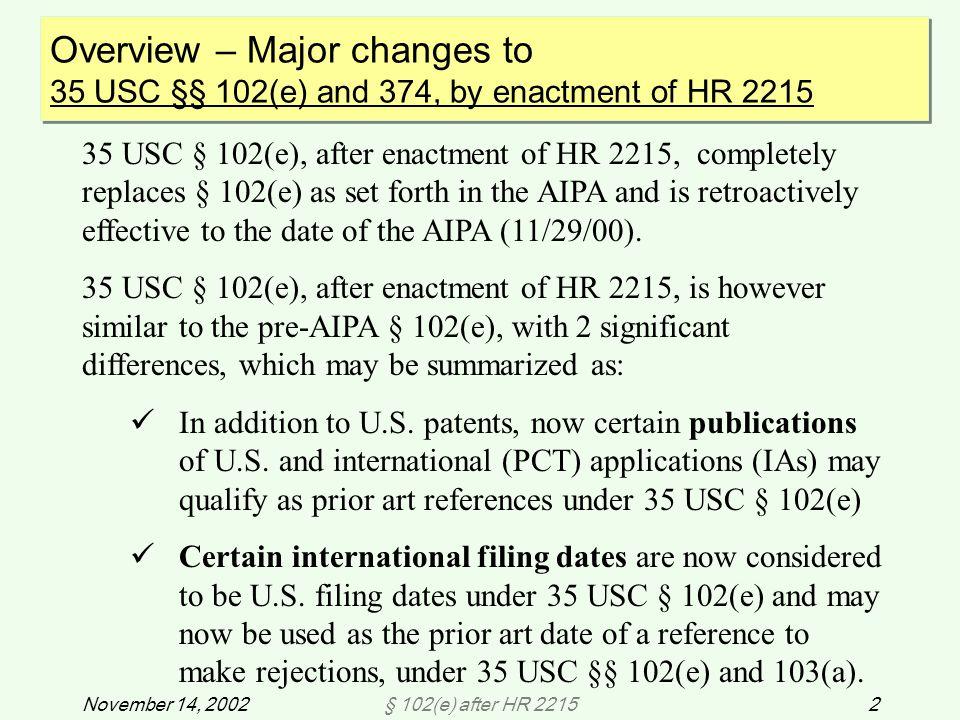 § 102(e) after HR 221523November 14, 2002 Ex.