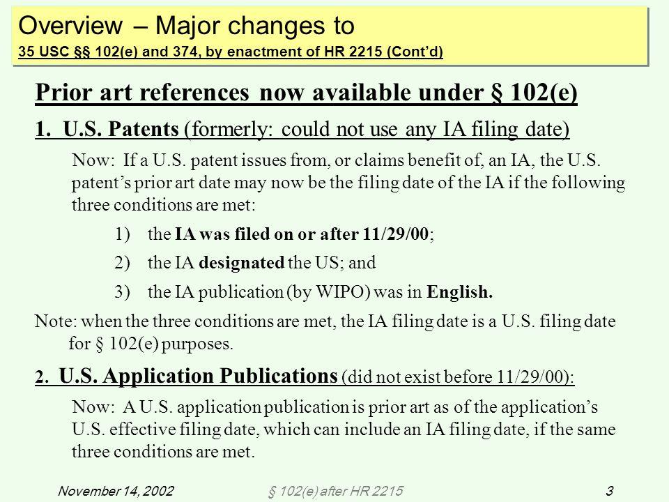 § 102(e) after HR 221544November 14, 2002 APPENDIX : Comparison Chart of Prior Art References: Pre-AIPA § 102(e) vs.