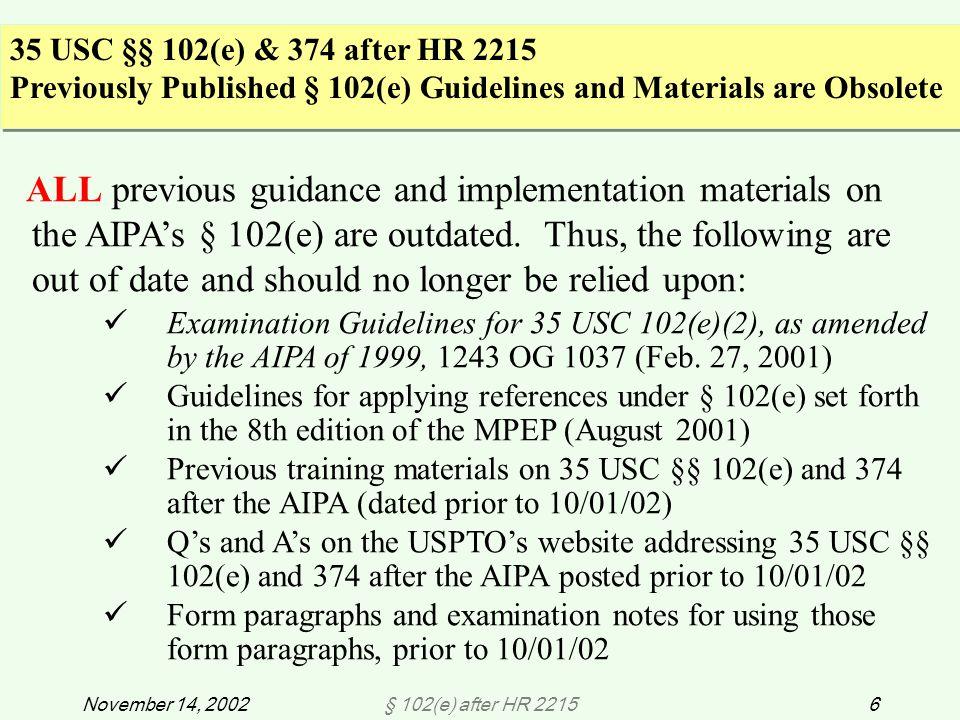 § 102(e) after HR 221517November 14, 2002 Ex.