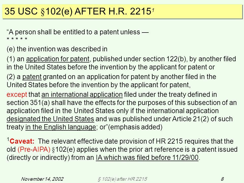 § 102(e) after HR 221559November 14, 2002 Ex.