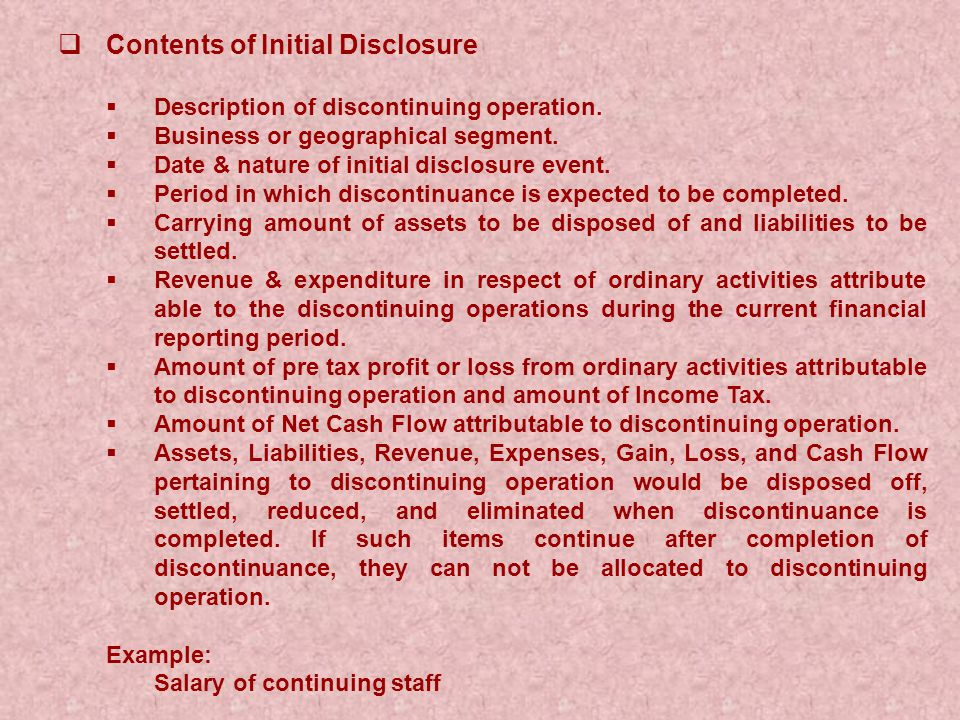  Contents of Initial Disclosure  Description of discontinuing operation.