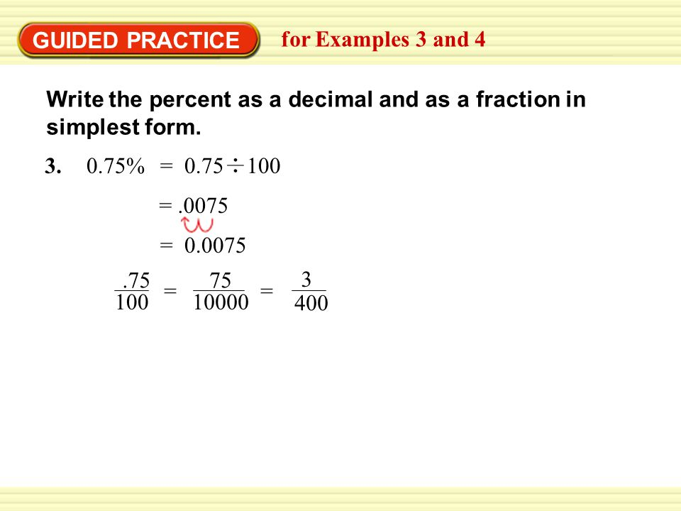 GUIDED PRACTICE Write the percent as a decimal and as a fraction in simplest form.