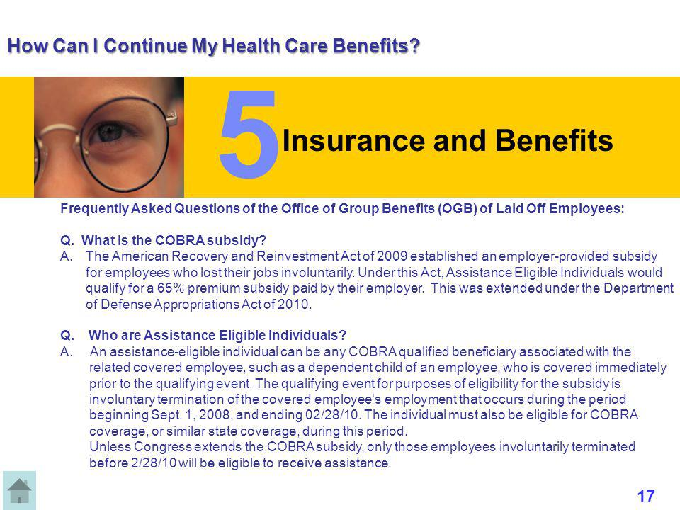 How Can I Continue My Health Care Benefits? Frequently Asked Questions of the Office of Group Benefits (OGB) of Laid Off Employees: Q. What is the COB