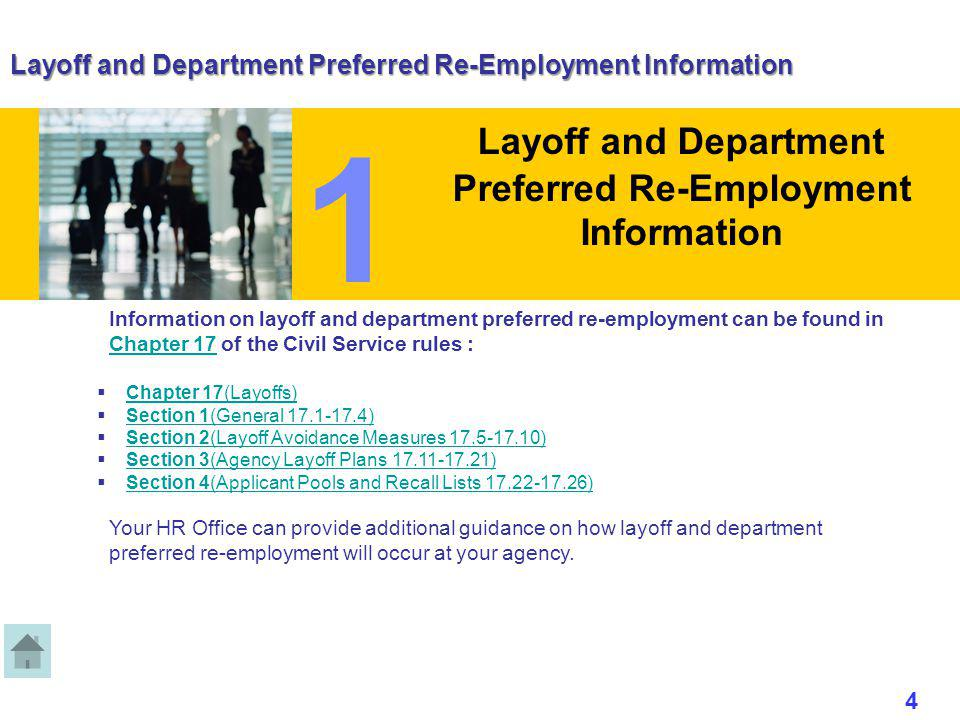 Layoff and Department Preferred Re-Employment Information 1 Information on layoff and department preferred re-employment can be found in Chapter 17 of