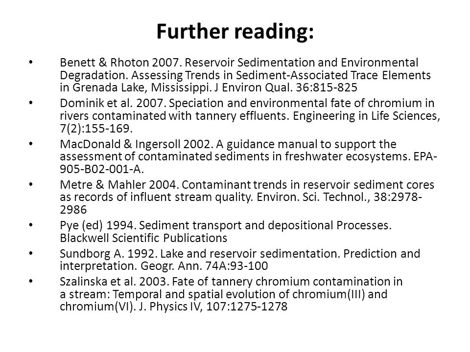 Further reading: Benett & Rhoton 2007. Reservoir Sedimentation and Environmental Degradation.