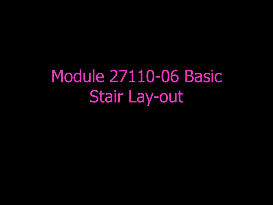 Module 27110-06 Basic Stair Lay-out