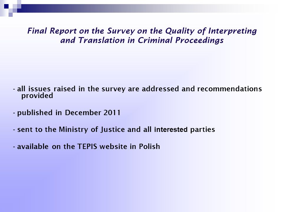 Final Report on the Survey on the Quality of Interpreting and Translation in Criminal Proceedings - all issues raised in the survey are addressed and