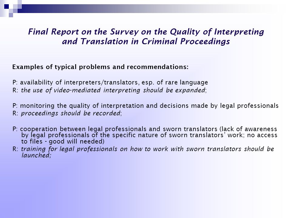 Final Report on the Survey on the Quality of Interpreting and Translation in Criminal Proceedings Examples of typical problems and recommendations: P: