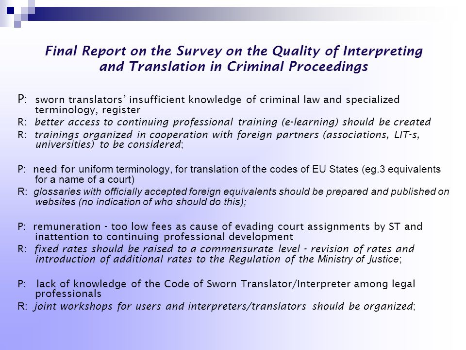 Final Report on the Survey on the Quality of Interpreting and Translation in Criminal Proceedings P: sworn translators' insufficient knowledge of crim