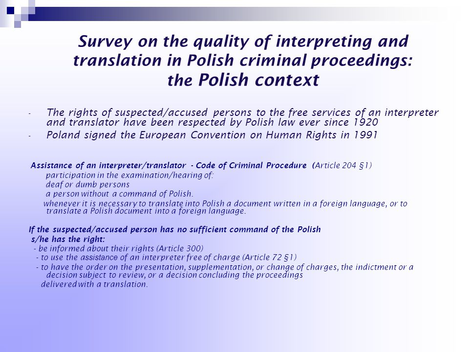 Survey on the quality of interpreting and translation in Polish criminal proceedings: the Polish context - The rights of suspected/accused persons to