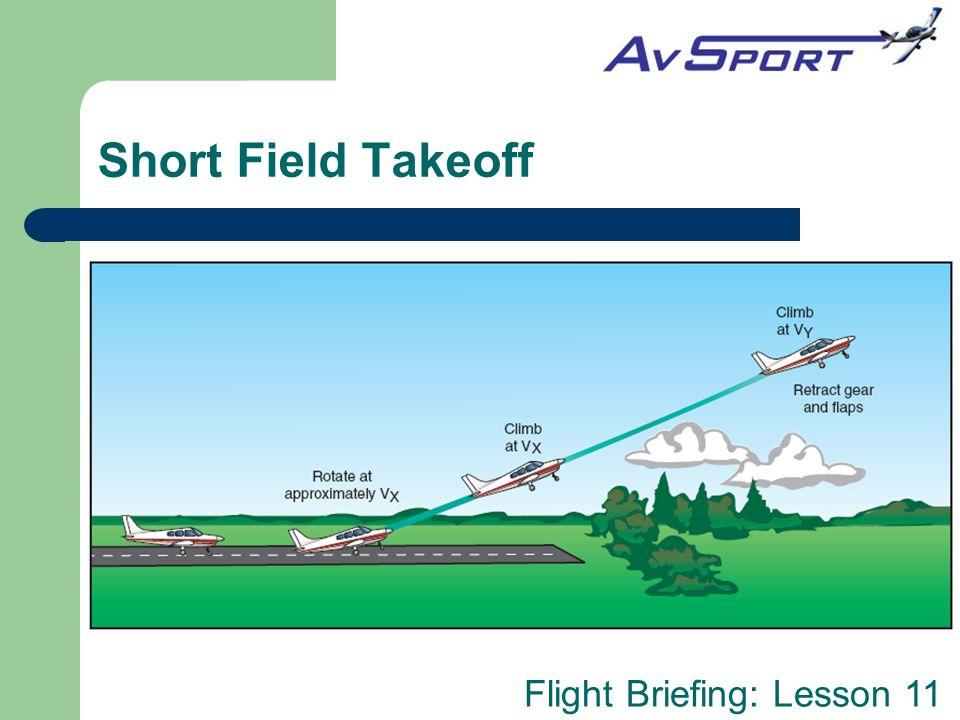 Flight Briefing: Lesson 11 Short Field Takeoff