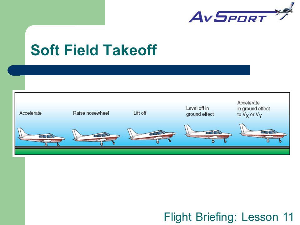 Flight Briefing: Lesson 11 Soft Field Takeoff