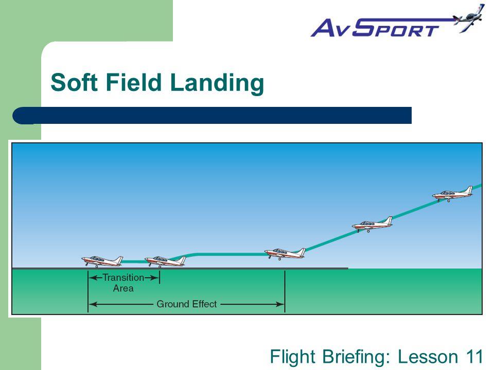 Flight Briefing: Lesson 11 Soft Field Landing